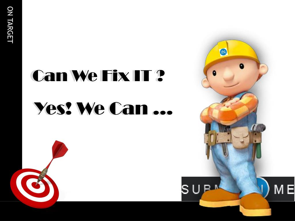 Can We Fix IT ?