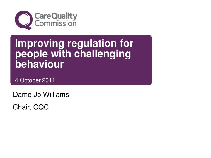 Improving regulation for people with challenging behaviour