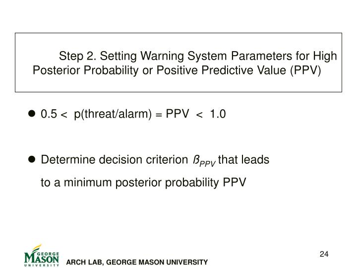 Step 2. Setting Warning System 	Parameters for High Posterior Probability or Positive Predictive Value (PPV)