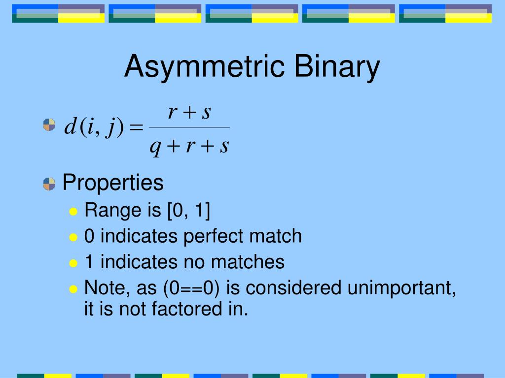 Asymmetric Binary