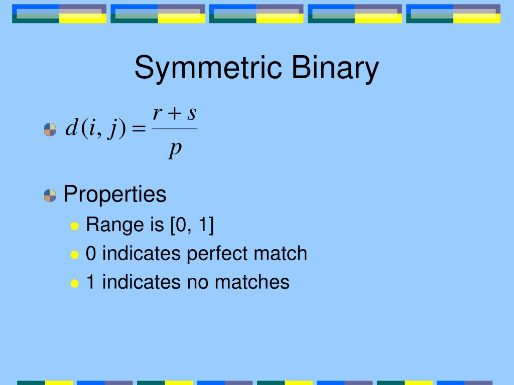 Symmetric Binary