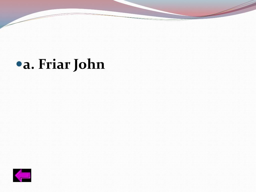 a. Friar John