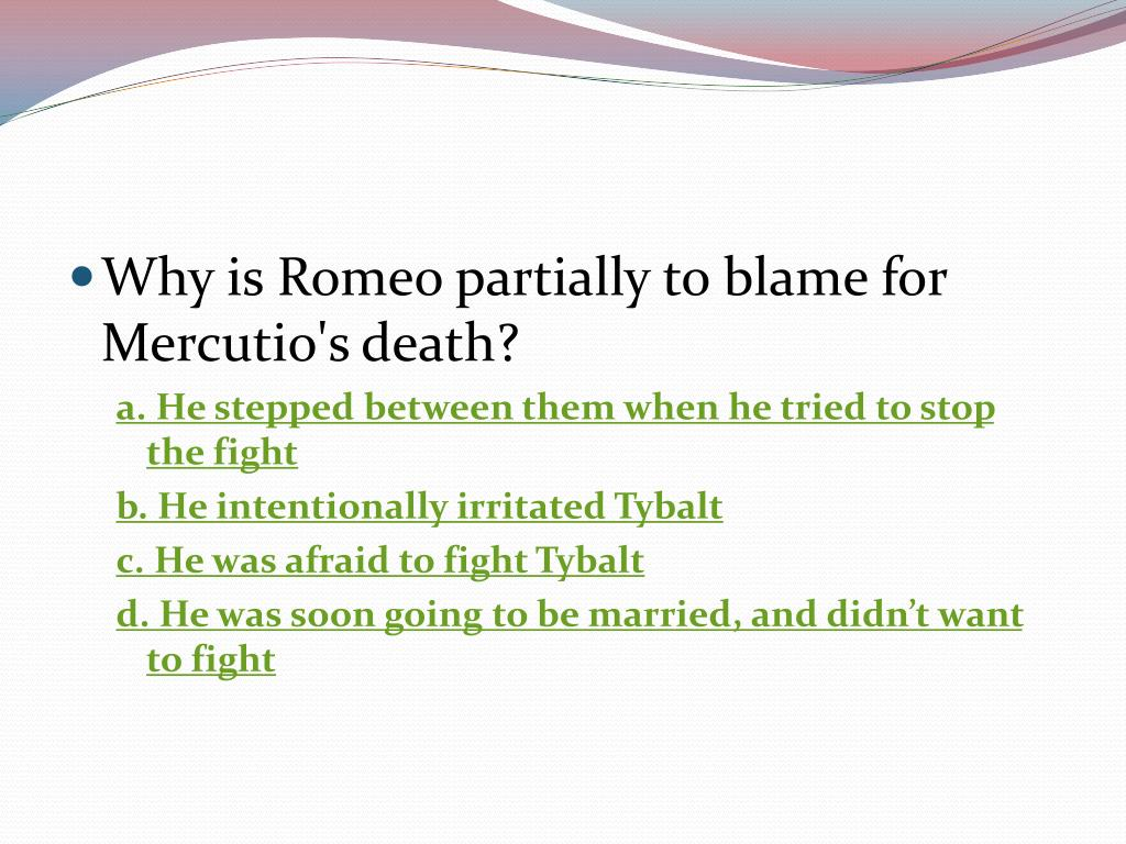 Why is Romeo partially to blame for