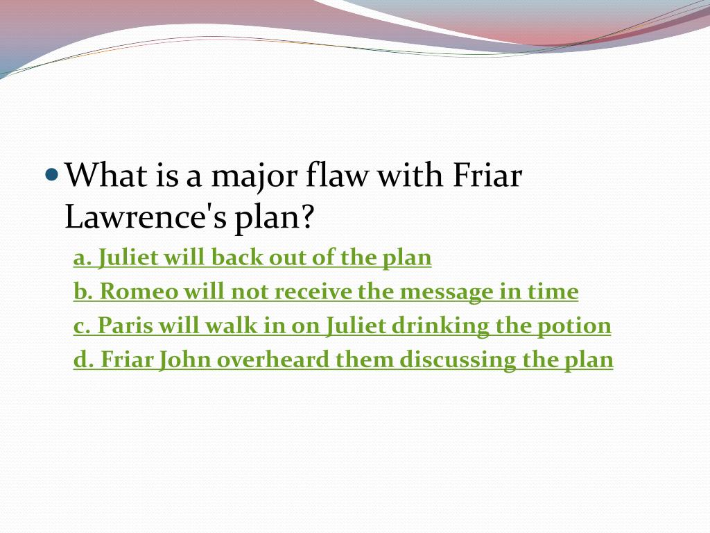 What is a major flaw with Friar Lawrence's plan?