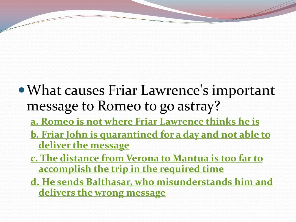 What causes Friar Lawrence's important message to Romeo to go astray?