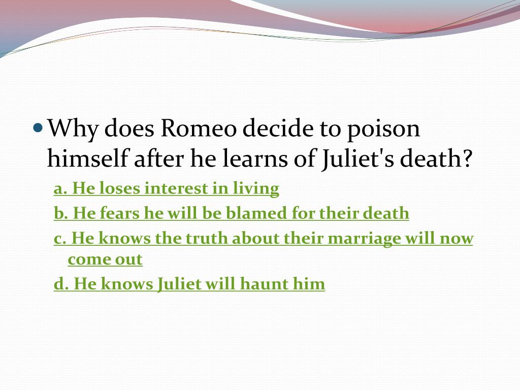 Why does Romeo decide to poison himself after he learns of Juliet's death?