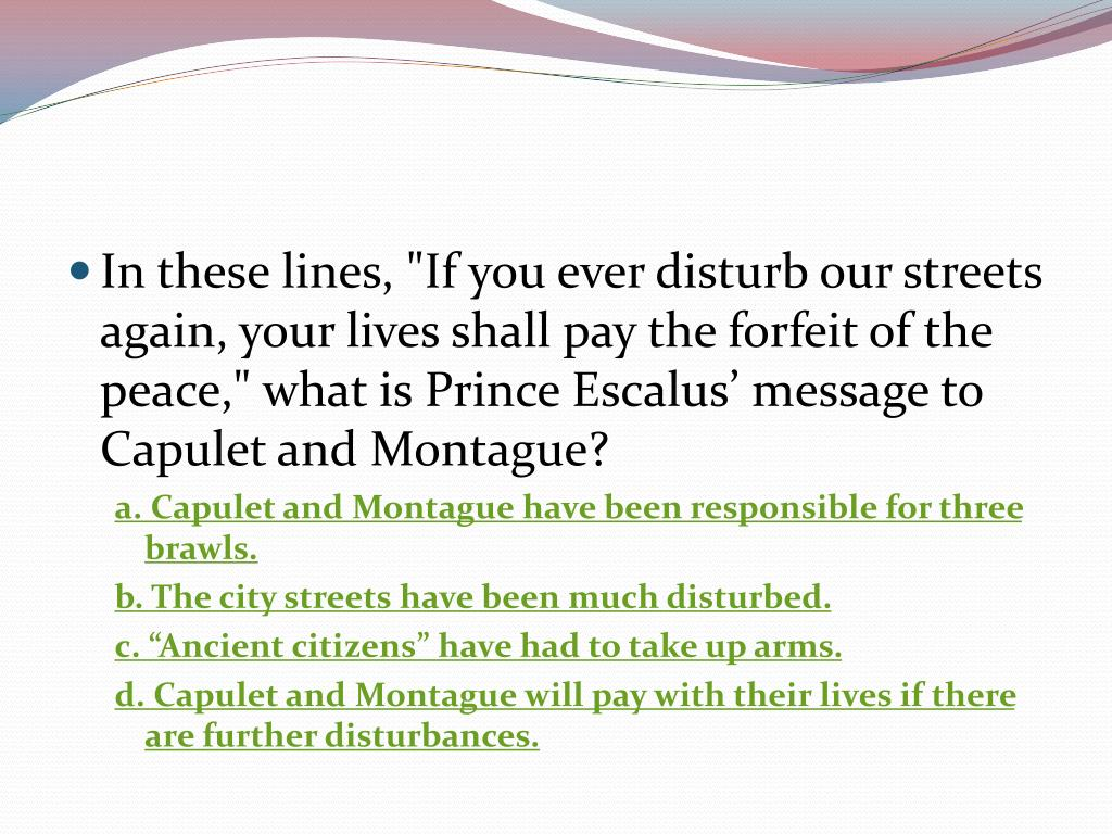 """In these lines, """"If you ever disturb our streets again, your lives shall pay the forfeit of the peace,"""" what is Prince"""