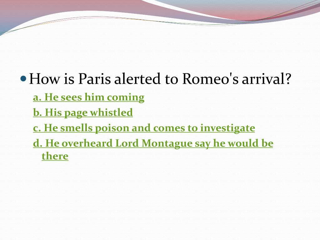 How is Paris alerted to Romeo's arrival?