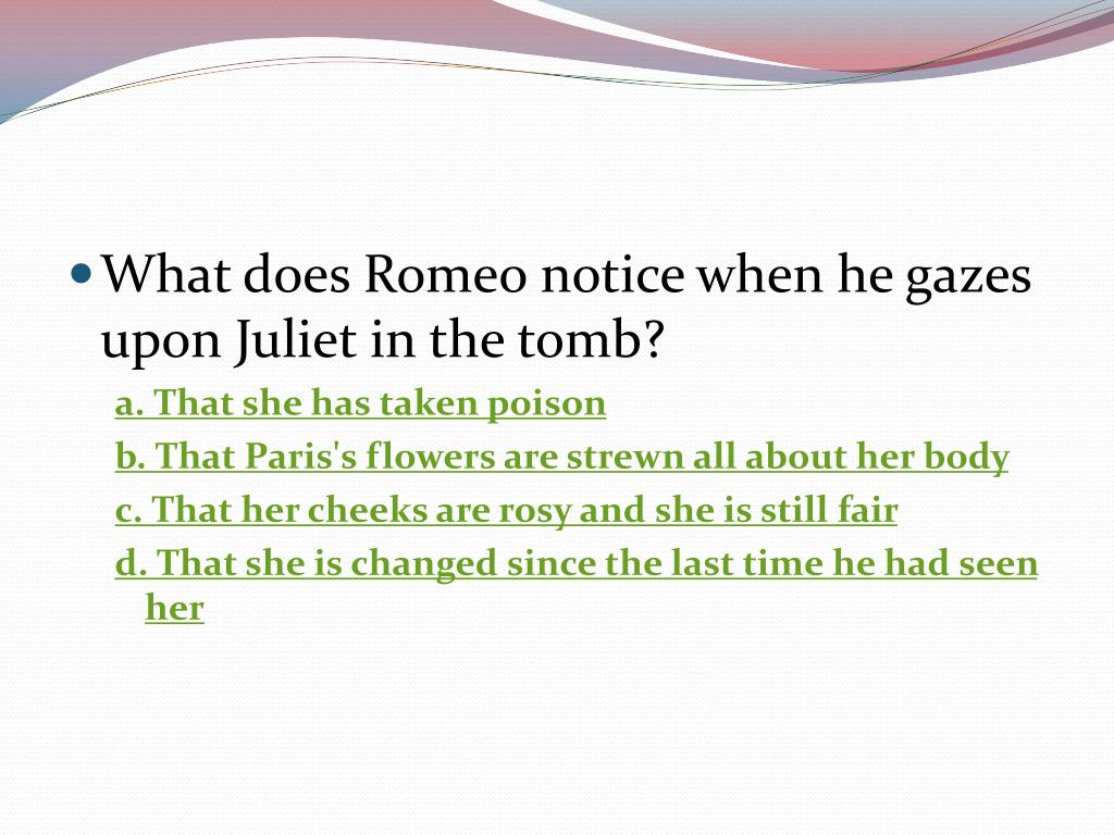 What does Romeo notice when he gazes upon Juliet in the tomb?