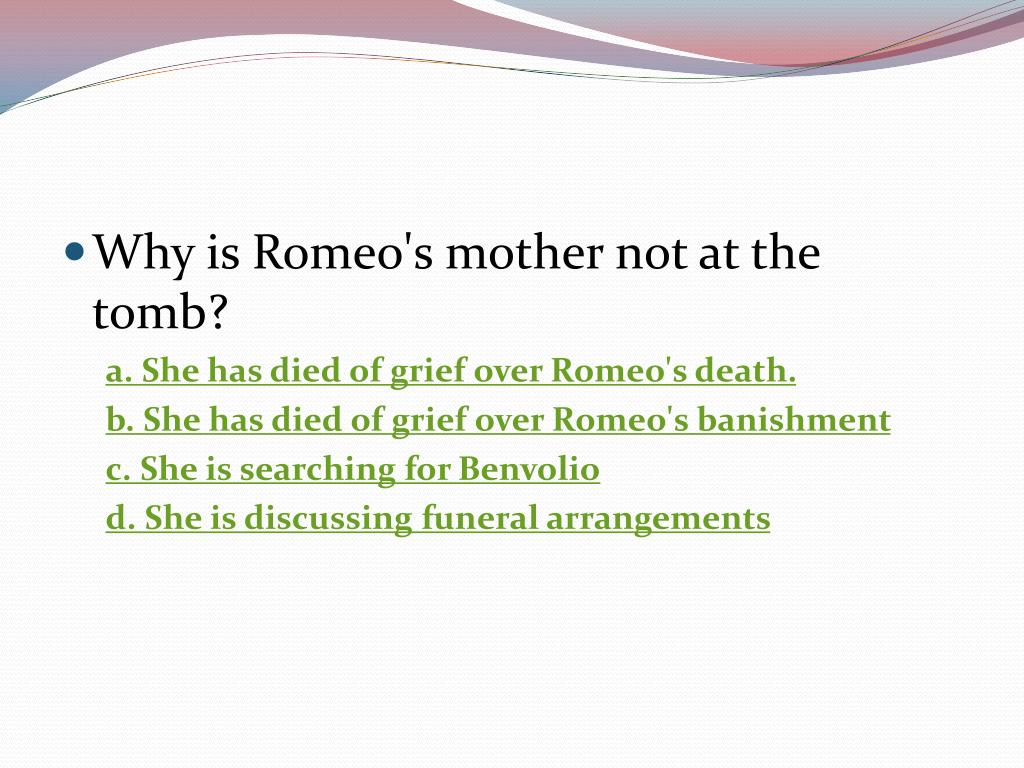 Why is Romeo's mother not at the tomb?