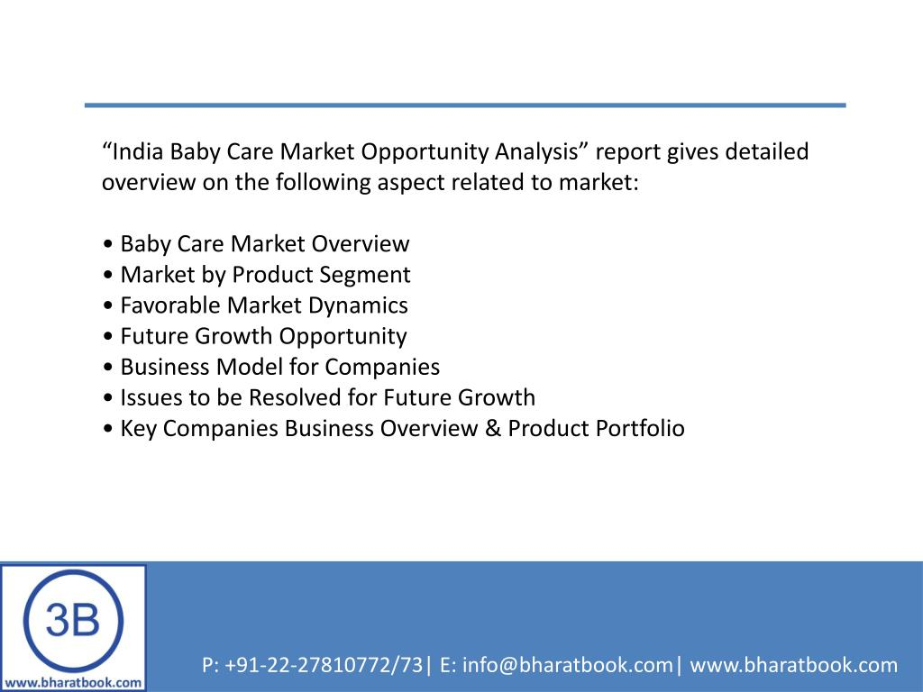 """""""India Baby Care Market Opportunity Analysis"""" report gives detailed overview on the following aspect related to market:"""