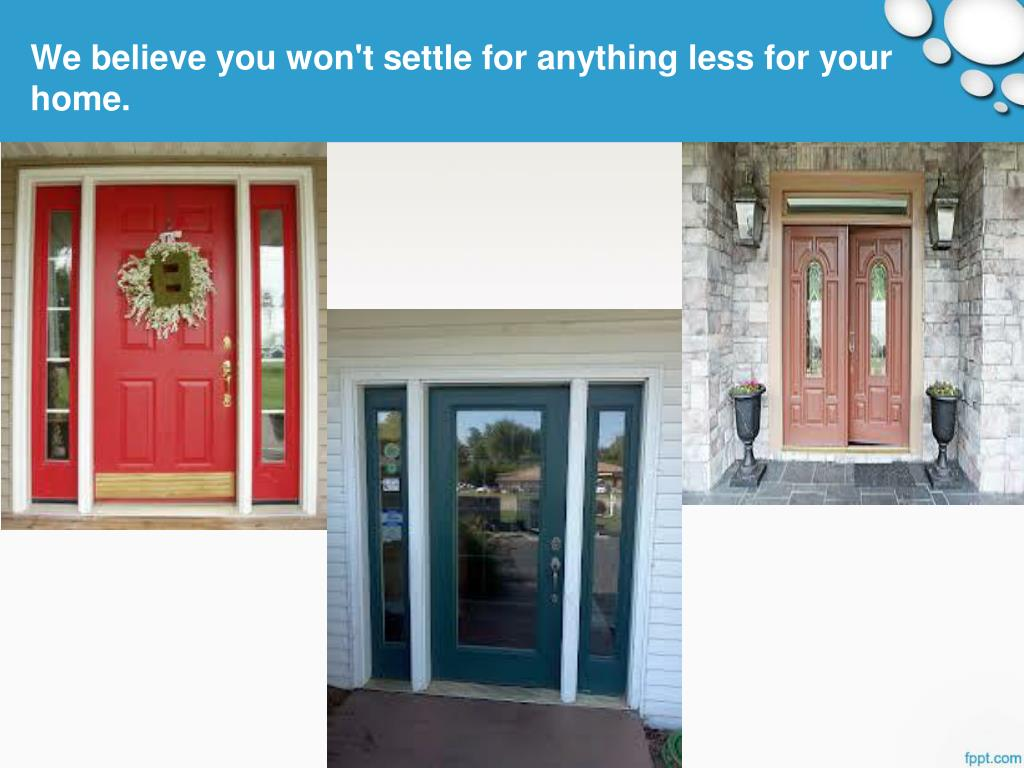We believe you won't settle for anything less for your home.
