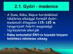 2 1 gy ri medence