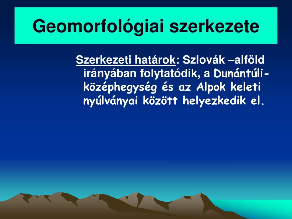 Geomorfológiai szerkezete