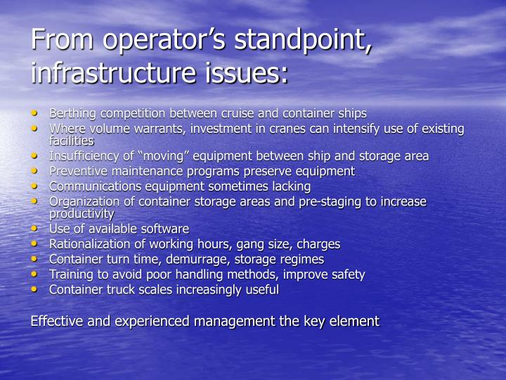 From operator's standpoint, infrastructure issues: