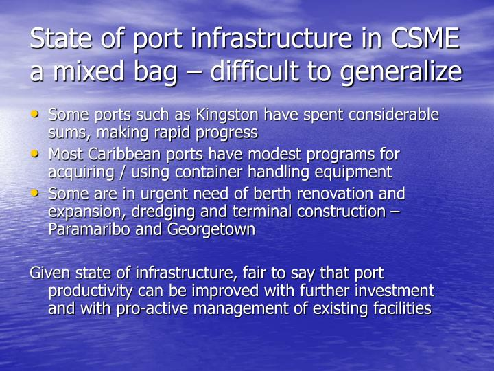 State of port infrastructure in CSME a mixed bag – difficult to generalize