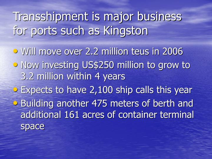 Transshipment is major business for ports such as Kingston