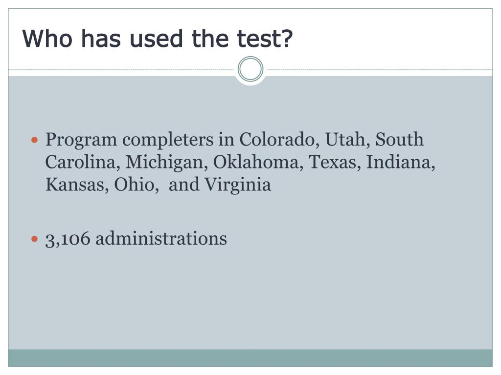 Who has used the test?