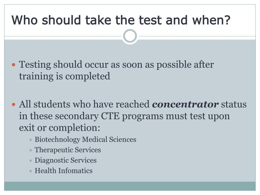 Who should take the test and when?