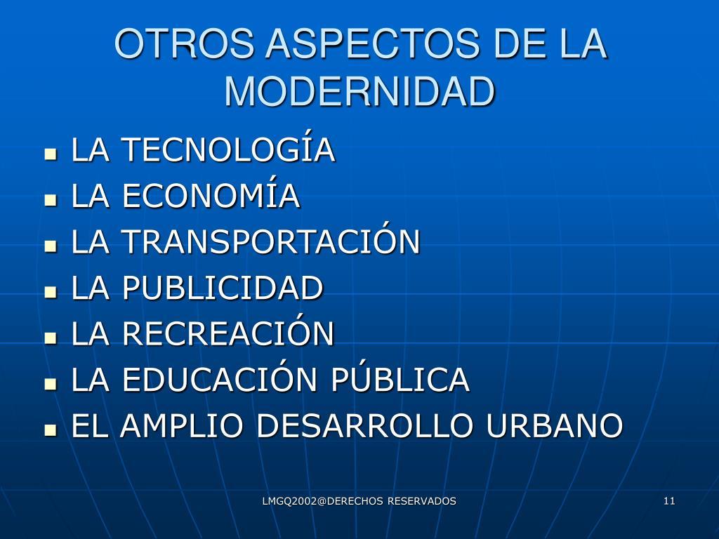 OTROS ASPECTOS DE LA MODERNIDAD