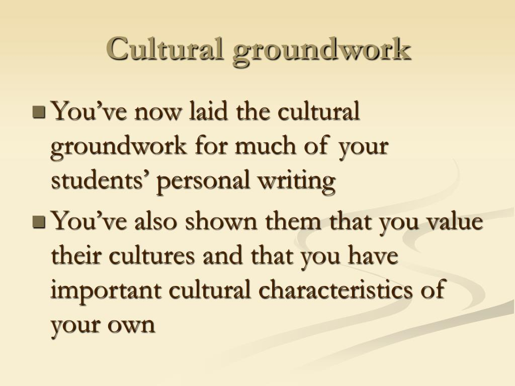 Cultural groundwork