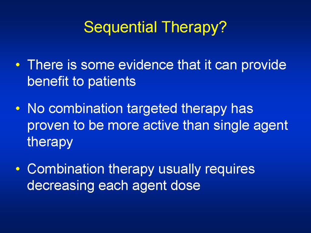 Sequential Therapy?