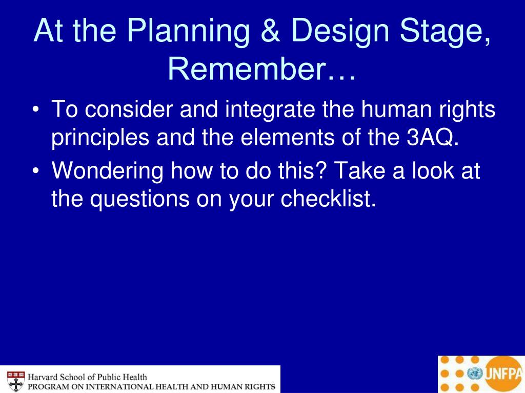 At the Planning & Design Stage, Remember…