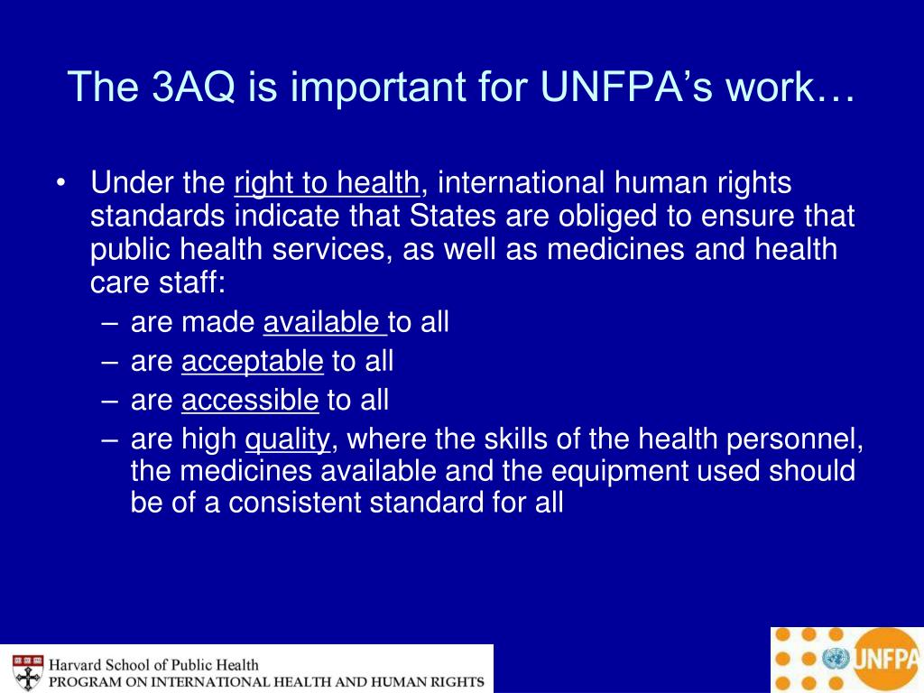 The 3AQ is important for UNFPA's work…