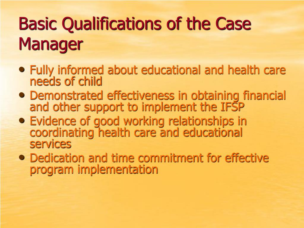 Basic Qualifications of the Case Manager