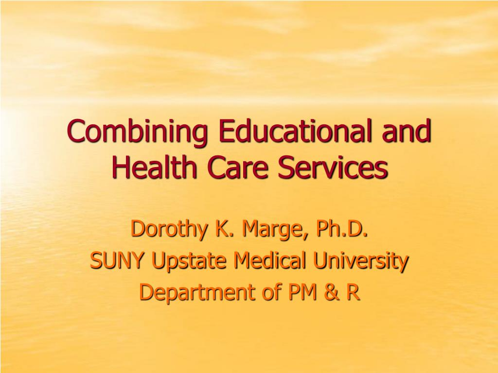 Combining Educational and Health Care Services