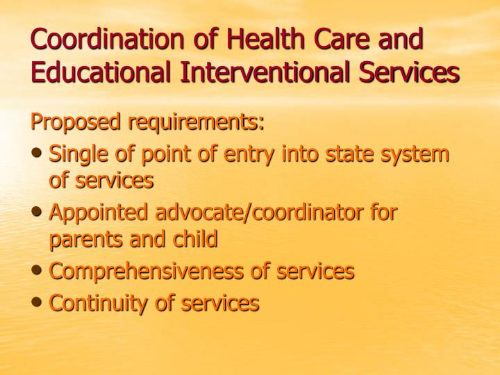 Coordination of health care and educational interventional services