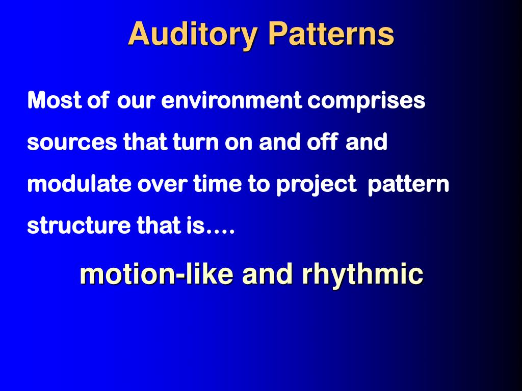 Auditory Patterns