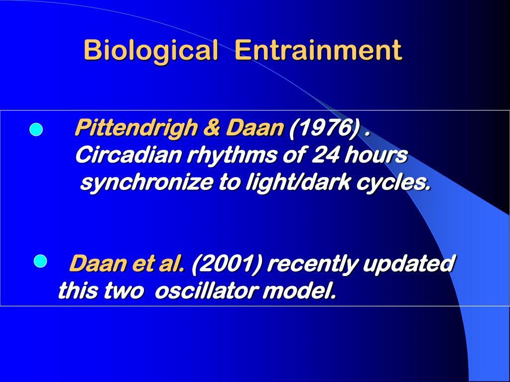 Biological  Entrainment