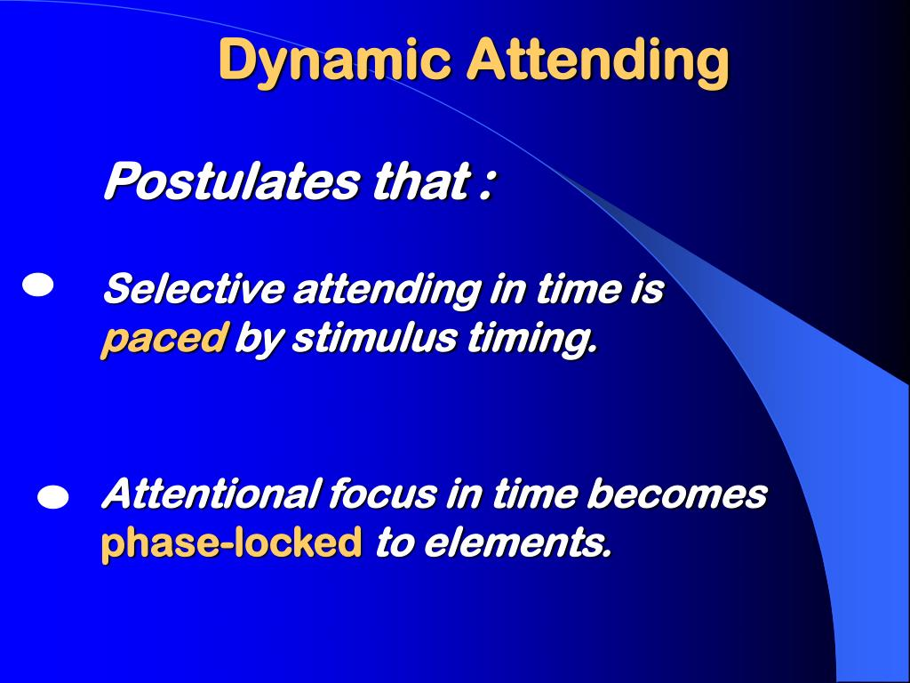 Dynamic Attending
