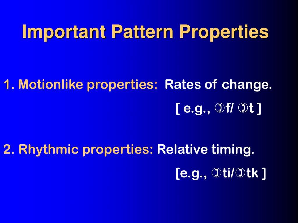 Important Pattern Properties