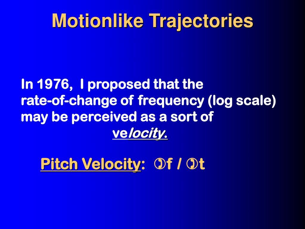 Motionlike Trajectories