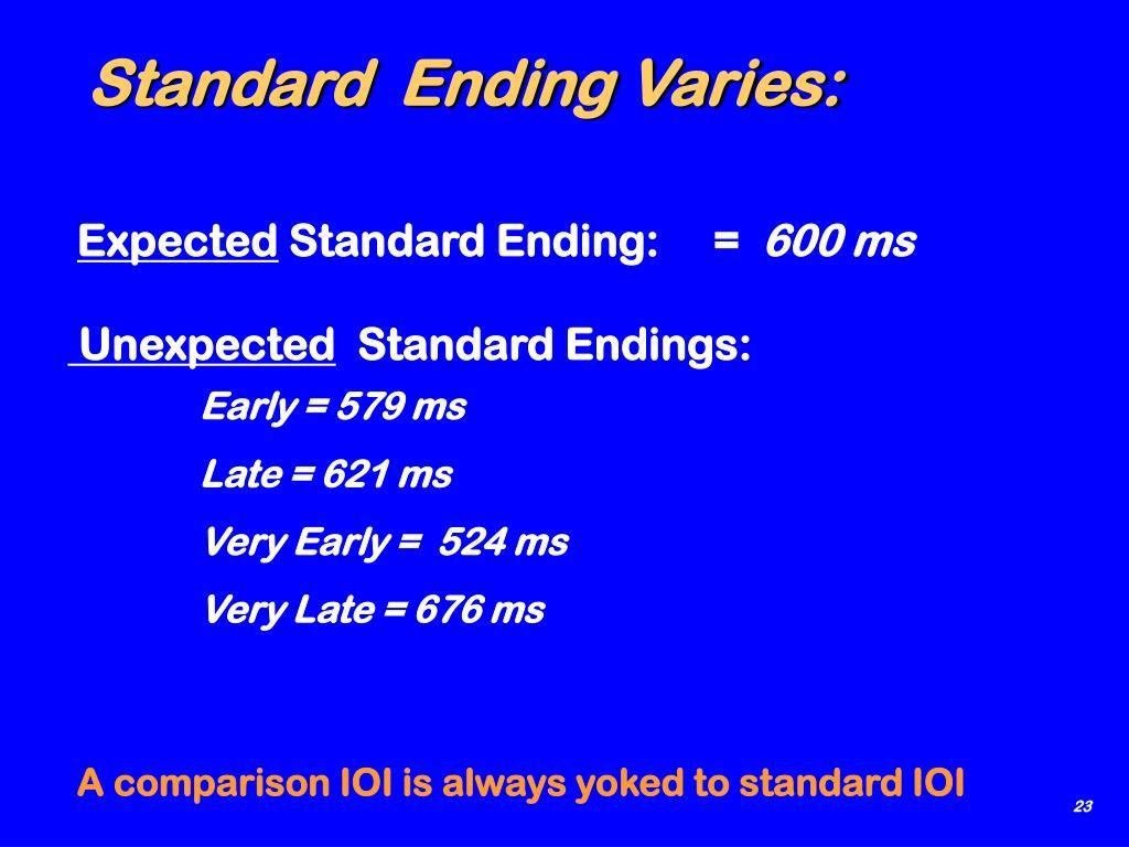 Standard  Ending Varies:
