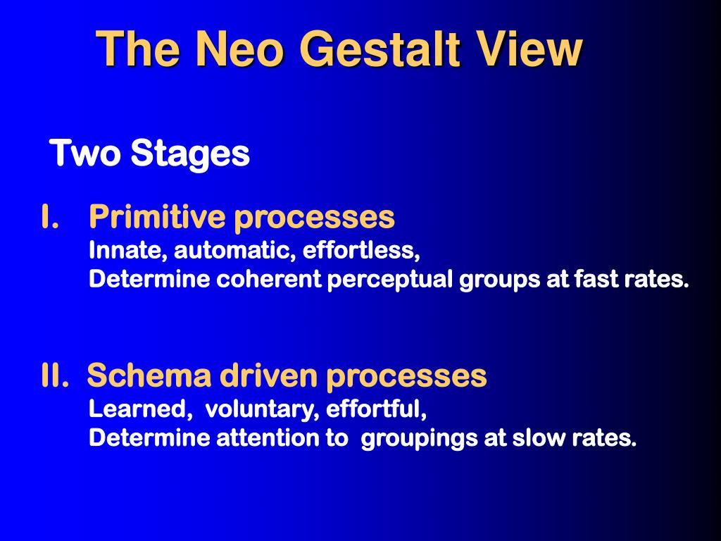 The Neo Gestalt View