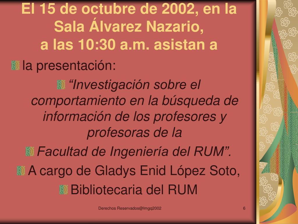 El 15 de octubre de 2002, en la Sala Álvarez Nazario,