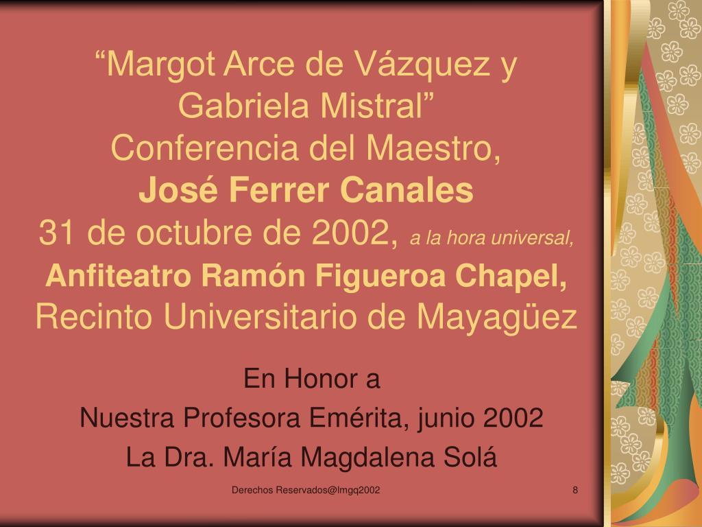 """""""Margot Arce de Vázquez y Gabriela Mistral"""""""
