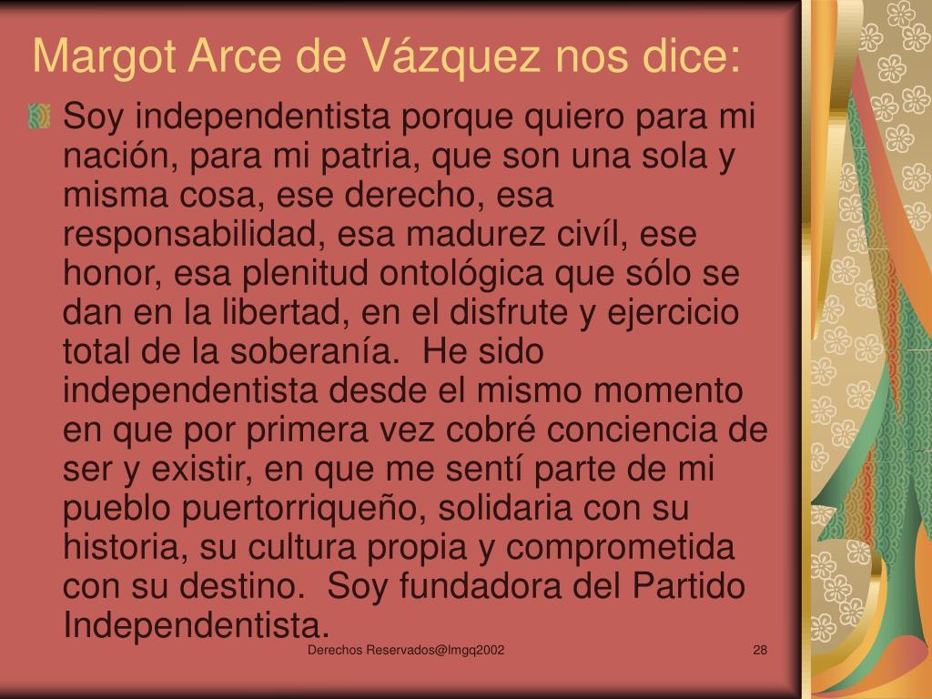 Margot Arce de Vázquez nos dice: