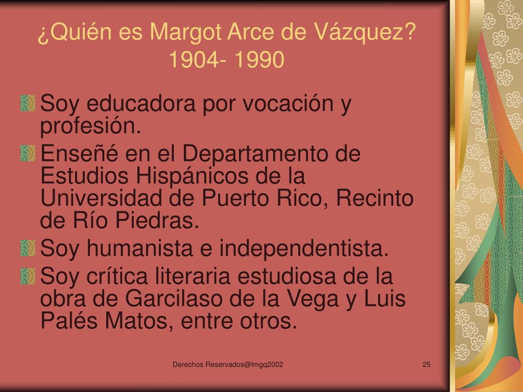 ¿Quién es Margot Arce de Vázquez?