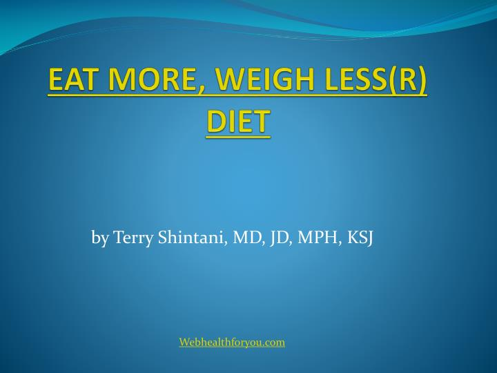 Eat more weigh less r diet