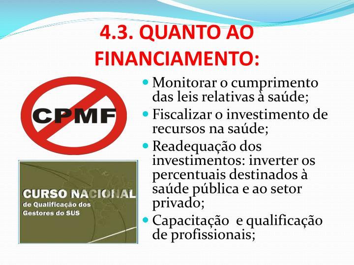 4.3. QUANTO AO FINANCIAMENTO: