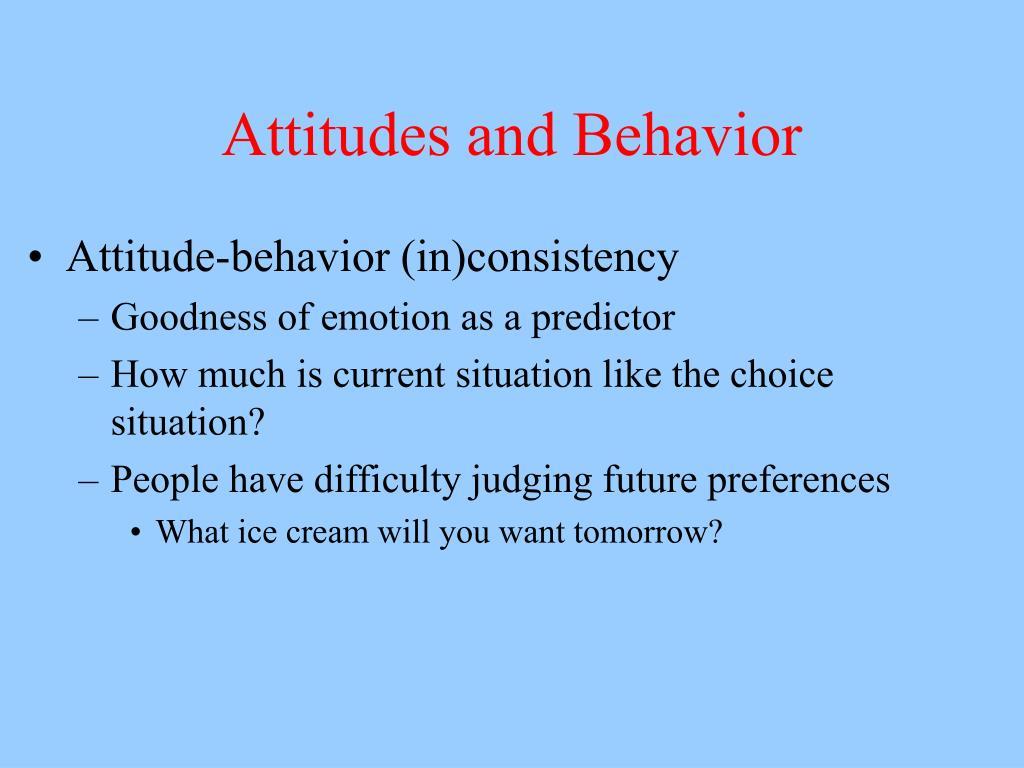 Attitudes and Behavior