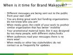 when is it time for brand makeover