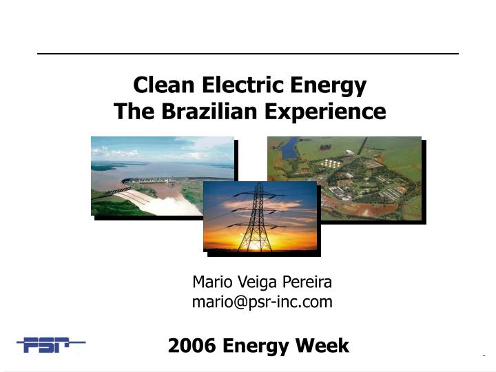 Clean electric energy the brazilian experience