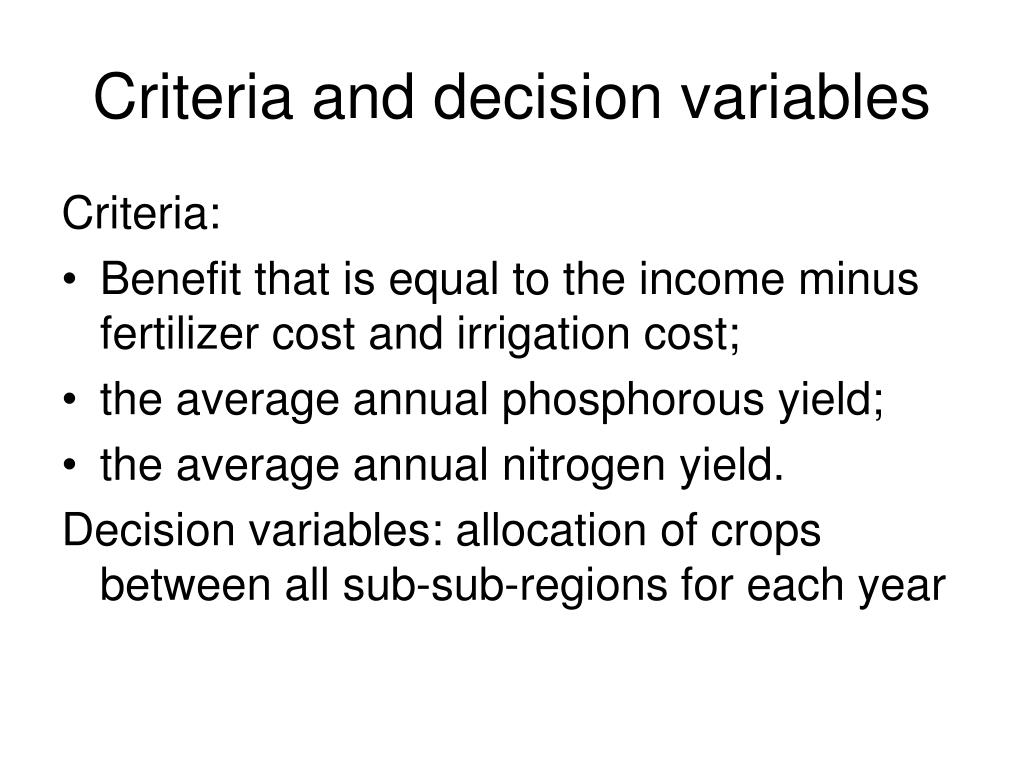 Criteria and decision variables