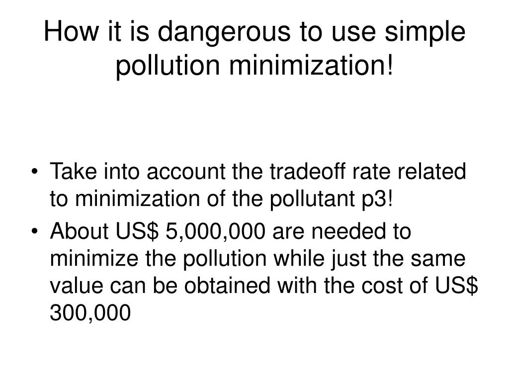 How it is dangerous to use simple pollution minimization!