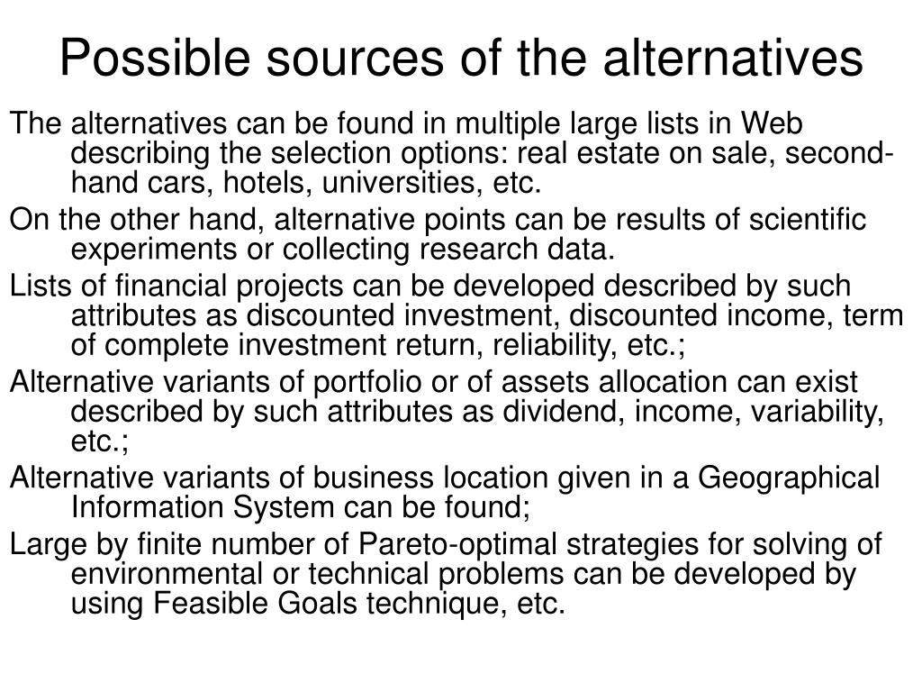 Possible sources of the alternatives